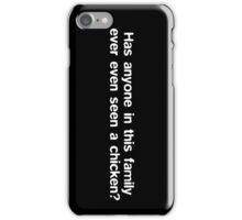Has anyone in this family ever even seen a chicken? iPhone Case/Skin