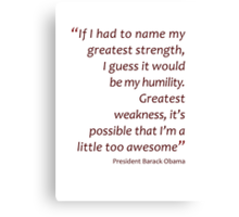 Humility and awesomeness... (Amazing Sayings) Canvas Print