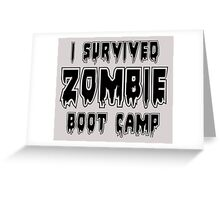 I SURVIVED ZOMBIE BOOT CAMP by Zombie Ghetto Greeting Card