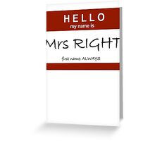 Mrs Right Greeting Card