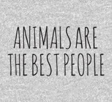 Animals are the best people. One Piece - Long Sleeve