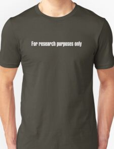 For research purposes only Unisex T-Shirt