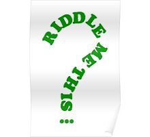 riddle me this... Poster