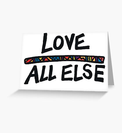 Love Above All Else Greeting Card