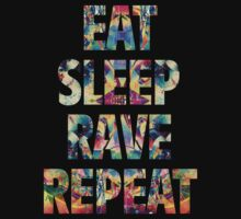 Eat Sleep Rave Repeat by Viterbo