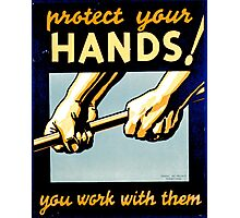 Protect Your Hands Photographic Print