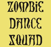 ZOMBIE DANCE SQUAD by Zombie Ghetto Kids Clothes
