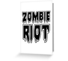 ZOMBIE RIOT by Zombie Ghetto Greeting Card
