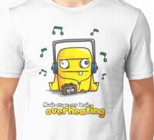 Music Stops My Brain Overheating Unisex T-Shirt