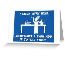Cooking With Wine Greeting Card