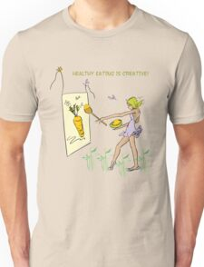 Healthy Eating is Creative! Unisex T-Shirt
