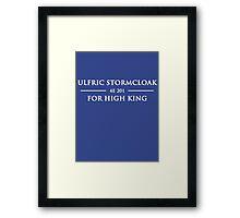 Skyrim - Ulfric Stormcloak for High King - White text Framed Print