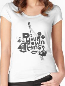 """Always """"do your own thing"""" Women's Fitted Scoop T-Shirt"""
