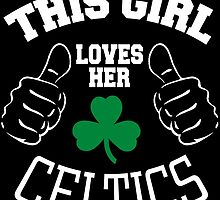 This Girl Loves Her Celtics by fancytees