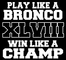 PLAY LIKE A BRONCO XLVIII by fancytees