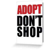 ADOPT - Don't Shop Greeting Card