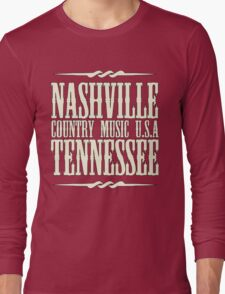 Nashville  Tennessee Country Music Long Sleeve T-Shirt