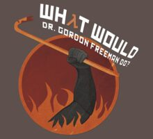 What would Dr. Gordon Freeman do? T-Shirt