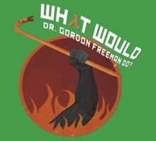 What would Dr. Gordon Freeman do? - Half Life Baby Tee