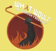What would Dr. Gordon Freeman do? - Half Life One Piece - Short Sleeve