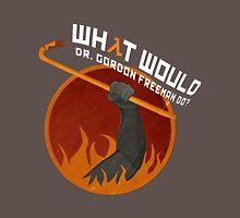 What would Dr. Gordon Freeman do? - Half Life T-Shirt