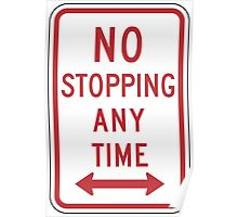 No Stopping Sign Poster