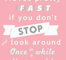 Life moves pretty fast print | Minimalist Poster | Typography | Inspirational Sticker