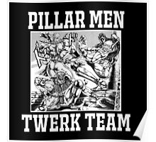 Pillar Men Twerk Team Poster