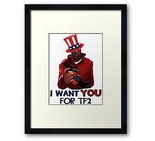 I want you for TF2! Framed Print