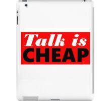 Talk is Cheap iPad Case/Skin