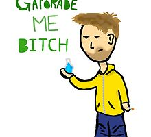 Gatorade Me Bitch - Jesse Pinkman  by rorkstarmason