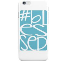 Blessed, happy, #blessed, fun blue print iPhone Case/Skin