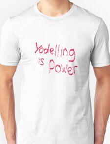 Yodeling is power  Unisex T-Shirt