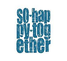 So happy together, Beatles lyrics, love, blue, teal Photographic Print