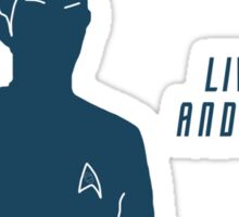 Live Long and Prosper~ Sticker
