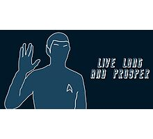 Live Long and Prosper~ Photographic Print