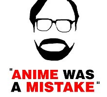"""Anime Was A Mistake"" - Black Design by JoeytheDuck"