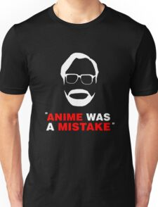 """Anime Was A Mistake"" - White Design Unisex T-Shirt"