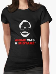 """""""Anime Was A Mistake"""" - White Design Womens Fitted T-Shirt"""