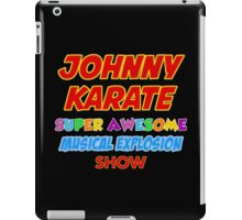 Johnny Karate super awesome musical explosion show iPad Case/Skin