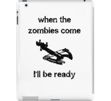 When the zombies come....Crossbow iPad Case/Skin