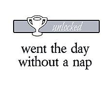 No Nap! Achievement! Photographic Print