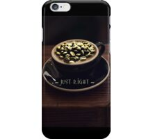 Coffee - Just Right iPhone Case/Skin