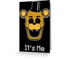 Five Nights at Freddy's Golden Freddy - It's Me Greeting Card