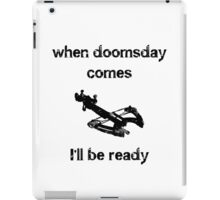 When doomsday comes.....Crossbow iPad Case/Skin