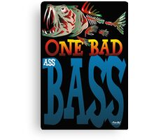 One Bad Ass Bass Canvas Print