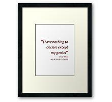 Declaring genius... (Amazing Sayings) Framed Print
