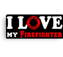 I Love my Firefighter (w/ red) Canvas Print