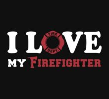 I Love my Firefighter (w/ red) by ianscott76