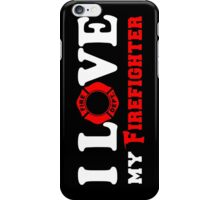 I Love my Firefighter (w/ red) iPhone Case/Skin